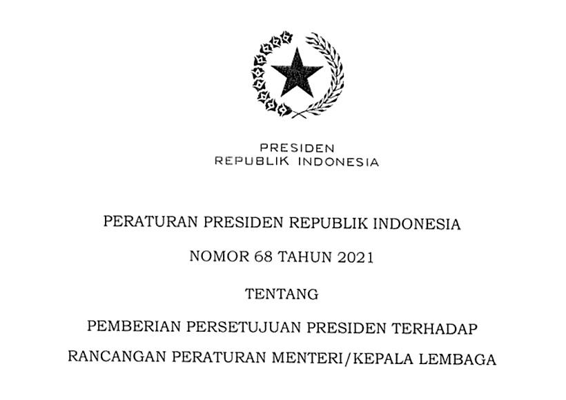 Perpres 68/2021 tentang Pemberian Persetujuan Presiden Terhadap RPermen/RPerka